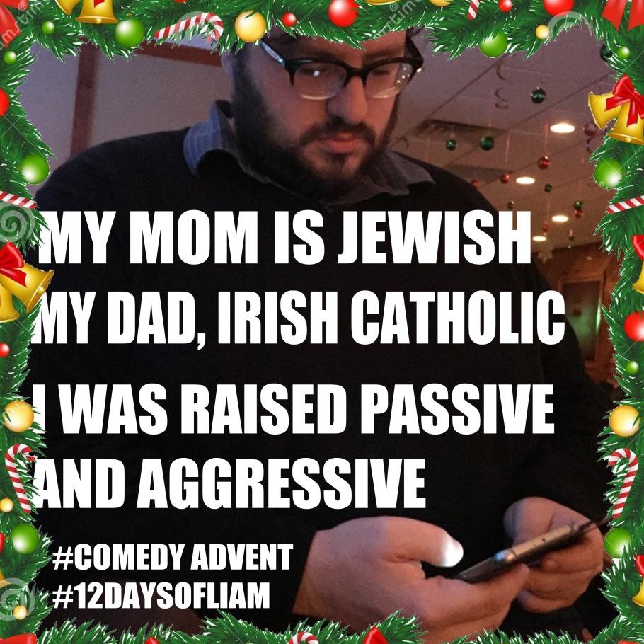 COMEDYADVENT JEWISH IRISH PASSIVE AGGRESSIVE